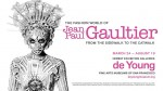 The Fashion World of Jean Paul Gaultier - The de Young Museum