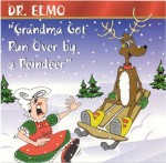 DR. ELMO CD -GRANDMA GOT RUN OVER by a REINDEER-