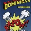 DOMINICAN SUPERHEROES
